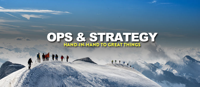 know this: operations & strategy go hand-in-hand